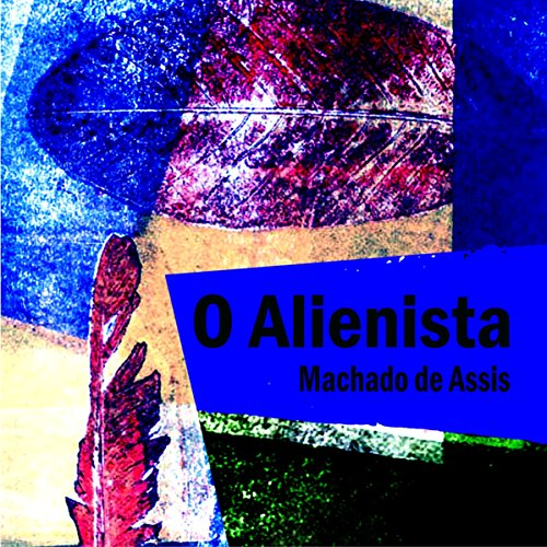 O Alienista [The Alienist] audiobook cover art