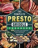 The Complete Presto Griddle Cookbook: 200...