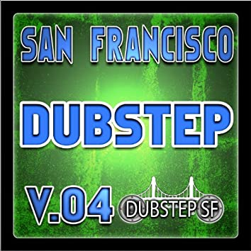 San Francisco Dubstep V.04 (Selected By Dubster Spook) [Grime, Glitch, Dub, Bass Music, Breaks, Trip Hop, Chill]