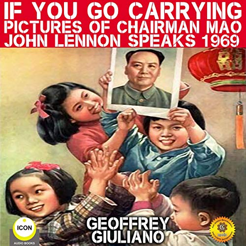 If You Go Carrying Pictures of Chairman Mao - John Lennon Speaks 1969 cover art