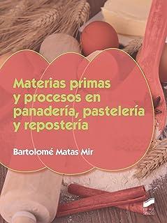 Materias primas y procesos en panaderia, pasteleria y reposteria (Industrias alimentarias)