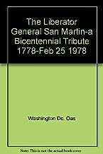 The Liberator General San Martin-a Bicentennial Tribute 1778-Feb 25 1978