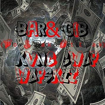 BaR&GiB (Blow A Rack & Get It Back)