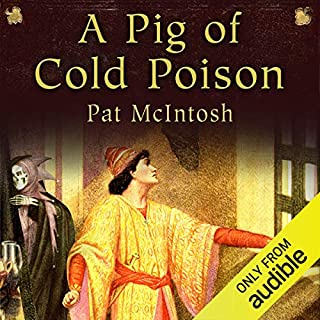 A Pig of Cold Poison     Gil Cunningham Mysteries              By:                                                                                                                                 Pat McIntosh                               Narrated by:                                                                                                                                 Andrew Watson                      Length: 9 hrs and 13 mins     17 ratings     Overall 4.6