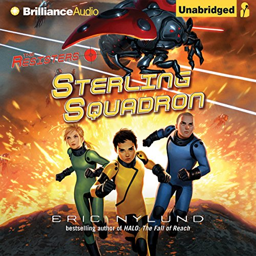 Sterling Squadron     The Resisters, Book 2              By:                                                                                                                                 Eric Nylund                               Narrated by:                                                                                                                                 Peter Berkrot                      Length: 6 hrs and 1 min     10 ratings     Overall 4.3