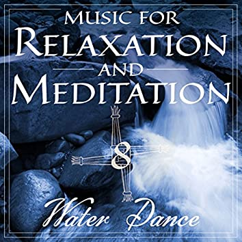 Music for Relaxation and Meditation - Water Dance, Vol. 8