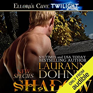 Shadow     New Species, Book 9              Written by:                                                                                                                                 Laurann Dohner                               Narrated by:                                                                                                                                 Vanessa Chambers                      Length: 9 hrs and 26 mins     6 ratings     Overall 4.8
