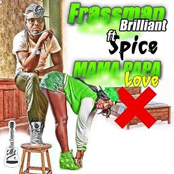 Mama Papa Love (feat. Spice)