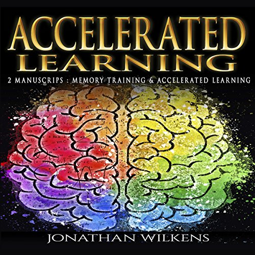 Accelerated Learning: 2 Manuscripts audiobook cover art