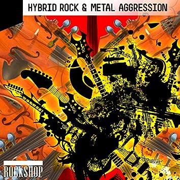 Hybrid Rock & Metal Aggression