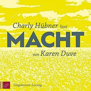 Macht                   Autor:                                                                                                                                 Karen Duve                               Sprecher:                                                                                                                                 Charly Hübner                      Spieldauer: 8 Std. und 57 Min.     87 Bewertungen     Gesamt 4,0