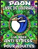 Paon Livre de Coloriage Anti-stress pour Adultes: Livre de Coloriage d'Anxiété et Livre de Coloriage de Soulagement du Stress | Livre de Coloriage Adultes Relaxation Femmes Hommes