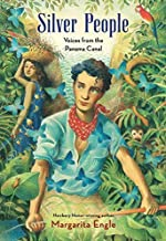 Silver People: Voices from the Panama Canal by Margarita Engle (2014-03-25)
