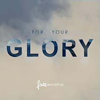 free worship for your glory