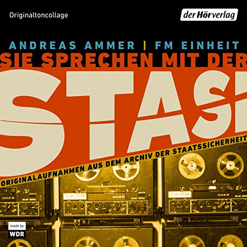 Sie sprechen mit der Stasi     Originalaufnahmen aus dem Archiv der Staatssicherheit              By:                                                                                                                                 Andreas Ammer,                                                                                        FM Einheit                               Narrated by:                                                                                                                                 div.                      Length: 53 mins     1 rating     Overall 2.0
