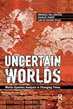 Uncertain Worlds: World-systems Analysis in Changing Times (Great Barrington Books)