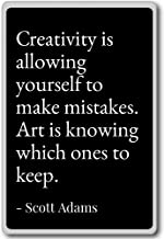 Creativity is allowing yourself to make mistake... - Scott Adams - quotes fridge magnet, Black