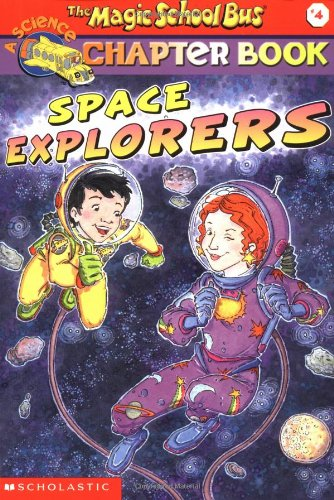 Space Explorers (The Magic School Bus Chapter Book, No. 4)の詳細を見る
