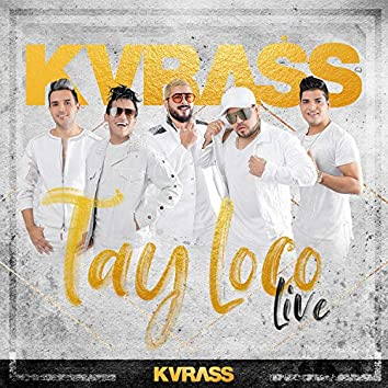 Tay Loco (Live)