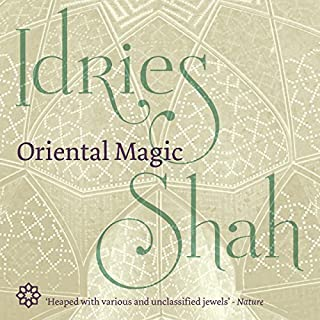 Oriental Magic                   By:                                                                                                                                 Idries Shah                               Narrated by:                                                                                                                                 David Ault                      Length: 8 hrs and 44 mins     2 ratings     Overall 4.0