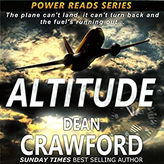 Altitude     Power Reads, Book 1              By:                                                                                                                                 Dean Crawford                               Narrated by:                                                                                                                                 Greg Patmore                      Length: 5 hrs and 50 mins     10 ratings     Overall 4.1