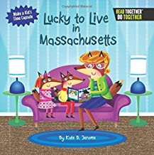 Lucky to Live in Massachusetts (Arcadia Kids)