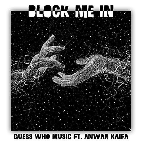 Block Me in (feat. Anwar Kaifa) [Explicit]