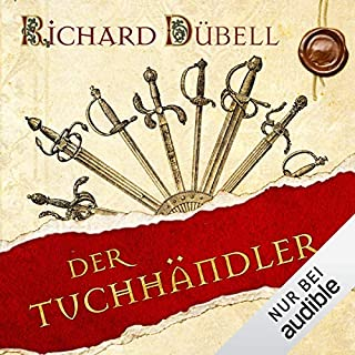 Der Tuchhändler     Tuchhändler 1              Autor:                                                                                                                                 Richard Dübell                               Sprecher:                                                                                                                                 Reinhard Kuhnert                      Spieldauer: 17 Std. und 25 Min.     398 Bewertungen     Gesamt 4,0