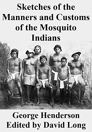 Sketches of the Manners and Customs of the Mosquito Indians