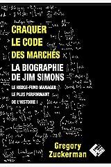 Craquer le code des marchés: La biographie de Jim Simons le Hedge-Fund Manager le plus performant de l'histoire ! (Livres investissement) (French Edition) Paperback