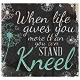 When Life Gives You More You Can Stand…Kneel Dandelion Wisps 10 x 10 Wood Pallet Design Wall Art Sign