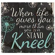P. Graham Dunn When Life Gets Too Hard to Stand…Kneel Dandelion Wisps 10 x 10 Wood Pallet Design Wall Art Sign