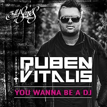 You Wanna Be a DJ