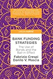 Bank Funding Strategies: The Use of Bonds and the Bail-in Effect (Palgrave Macmillan Studies in Banking and Financial Institutions) (English Edition)