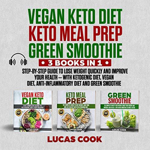 Vegan Keto Diet, Keto Meal Prep, Green Smoothie: 3 Books in 1 Titelbild