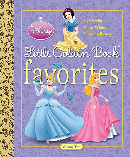 Disney Princess Little Golden Book Favorites: Cinderella, Snow White, Sleeping Beauty