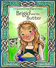 Brigid and the Butter: A Legend about St