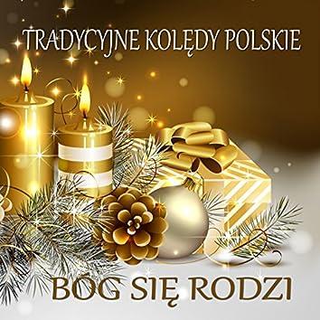 Tradycyjne Koledy Polskie Bóg Sie Rodzi