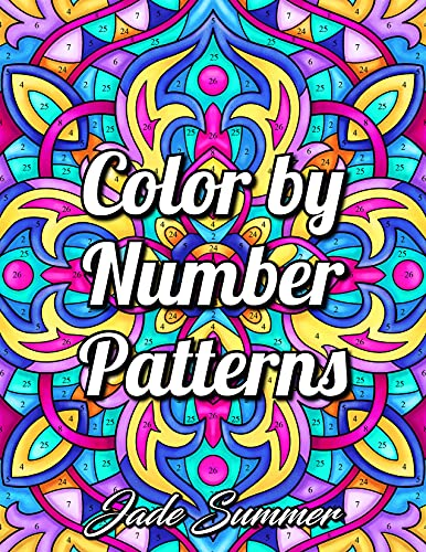Color by Number Patterns: An Adult Coloring Book with Fun, Easy, and Relaxing Coloring Pages (Color by Number Coloring Books)