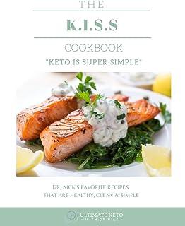 The K.I.S.S. Cookbook: Keto Is Super Simple (Vol. 1)