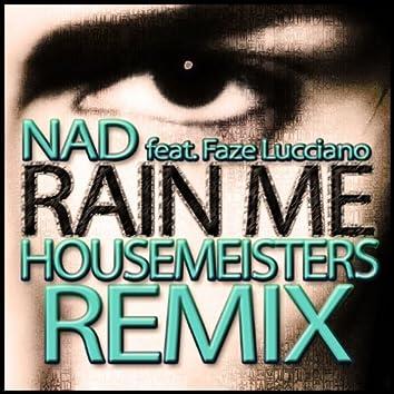 Rain Me (Housemeisters Remix)