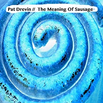 The Meaning of Sausage
