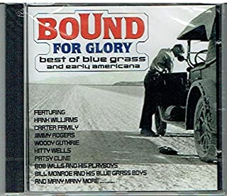 Bound for Glory: Best of Blue Grass and Early Americana by Various