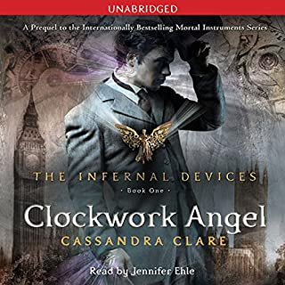Clockwork Angel     The Infernal Devices, Book 1              By:                                                                                                                                 Cassandra Clare                               Narrated by:                                                                                                                                 Jennifer Ehle                      Length: 14 hrs and 36 mins     6,373 ratings     Overall 4.4