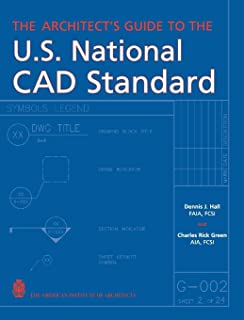 The Architect′s Guide to the U.S. National CAD Standard
