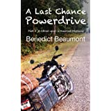 A Last Chance Powerdrive Part 3 A Ghost upon a Haunted Highway (English Edition)