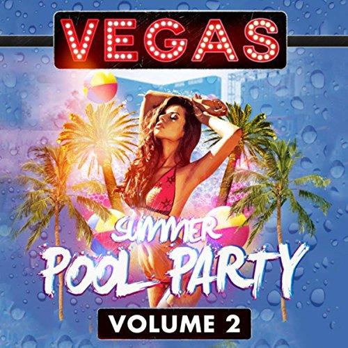 Vegas Summer Pool Party Volume 2