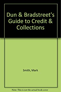 Dun & Bradstreet's guide to credit & collections
