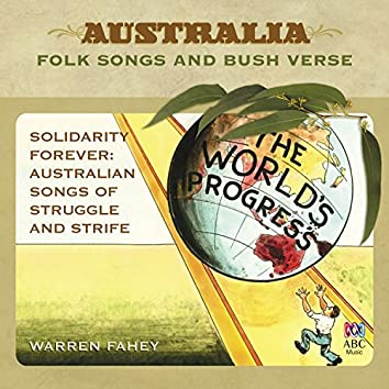 Solidarity Forever: Australian Songs Of Struggle And Strife