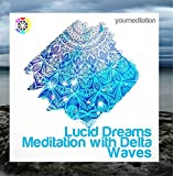 Lucid Dreams Meditation with Delta Waves